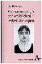 Gahlings, Ute: Phänomenologie der weiblichen Leiberfahrungen