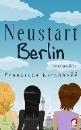 Kirchhoff, Franziska: Neustart Berlin. Einfach kompliziert