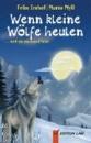 Imhof, Felix: Wenn kleine Wölfe heulen