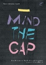 Latsch, Marie-Christina: _ Mind the Gap