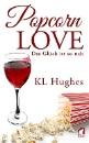 Hughes, KL: Popcorn Love - Das Glück ist so nah