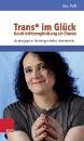 Prüll, Livia: Trans* im Glück - Geschlechtsangleichung als Chance