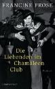 Prose, Francine: Die Liebenden im Chamäleon Club