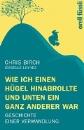 Birch, Chris: Wie ich einen H�gel hinabrollte und unten ein ganz anderer war