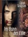 Grayson, Carol: Im Bann der Lilie - Teil 1-4