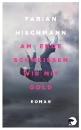 Hischmann, Fabian: Am Ende schmeißen wir mit Gold