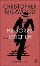 Isherwood, Christopher: Mr Norris steigt um