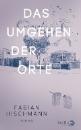 Hischmann, Fabian: Das Umgehen der Orte