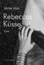 Voss, Ulrike: Rebeccas Küsse