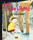 Lindenbaum, Pija: Luzie Libero und der süsse Onkel