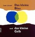 Lionni, Leo: Das kleine Blau und das kleine Gelb