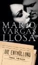 Vargas Llosa, Mario: Die Enthüllung