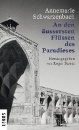 Schwarzenbach, Annemarie: An den äussersten Flüssen des Paradieses