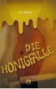 Jakob, Lo: Die Honigfalle