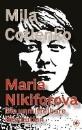 Cotlenko, Mila: Maria Nikiforova - Die unmittelbare Revolution