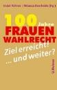 Rohner, Isabel (Hrsg.): 100 Jahre Frauenwahlrecht