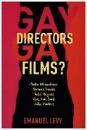 Levy, Emanuel: Gay Directors, Gay Films?