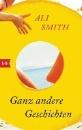 Smith, Ali: Ganz andere Geschichten