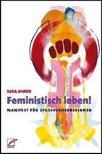 Ahmed, Sara: Feministisch leben!