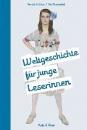 Lücker, Dr. Kerstin: Weltgeschichte für junge Leserinnen