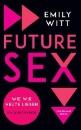 Witt, Emily: Future Sex