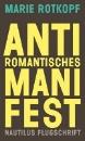Rotkopf, Marie: Antiromantisches Manifest