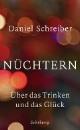 Schreiber, Daniel: Nüchtern