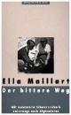 Maillart, Ella: Der bittere Weg