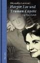 Lavizzari, Alexandra: Harper Lee und Truman Capote