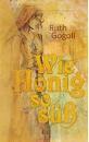 Gogoll, Ruth: Wie Honig so süß