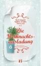 Gogoll, Ruth (Hrsg.): Die Weihnachtsausladung