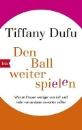 Dufu, Tiffany: Den Ball weiterspielen