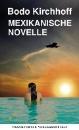 Kirchhoff, Bodo: Mexikanische Novelle