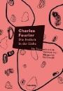 Fourier, Charles: Die Freiheit in der Liebe