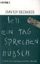 Sedaris, David: Ich ein Tag sprechen hübsch