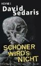 Sedaris, David: Schöner wird