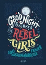 Favilli, Elena: Good Night Stories for Rebel Girls