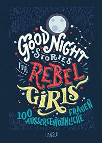 Favilli, Elena: Good Night Stories for Rebel Girls
