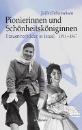 Grimmeisen, Julie Monika: Pionierinnen und Schönheitsköniginnen