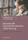 Krüger-Kirn, Helga: Mutterschaft zwischen Konstruktion und Erfahrung