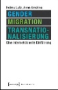 Lutz, Helma: Gender, Migration, Transnationalisierung
