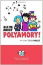 Wolf, Tikva: Ask Me About Polyamory