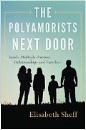 Sheff, Elisabeth: The Polyamorists Next Door